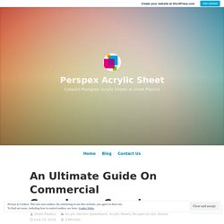 An Ultimate Guide On Commercial Greenhouse Coverings – Perspex Acrylic Sheet