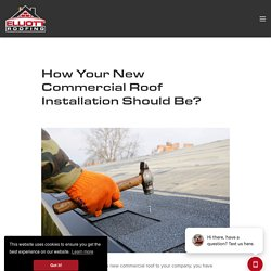 How Your New Commercial Roof Installation Should Be?