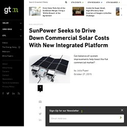 SunPower Seeks to Drive Down Commercial Solar Costs With New Integrated Platform
