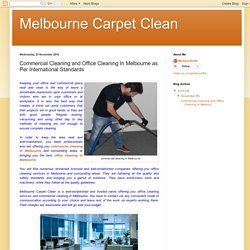 Commercial Cleaning and Office Cleaning In Melbourne as Per International Standards