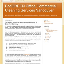 EcoGREEN Office Commercial Cleaning Services Vancouver: Hire A Right & Reliable Janitorial Service Provider To Clean Your Company