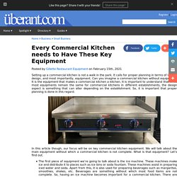 Every Commercial Kitchen needs to Have These Key Equipment