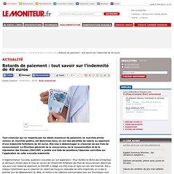 Retards de paiement : tout savoir sur l'indemnité de 40 euros - Droit commercial