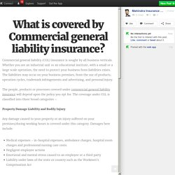 What is covered by Commercial general liability insurance?