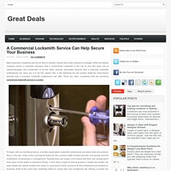 A Commercial Locksmith Service Can Help Secure Your Business ~ Great Deals
