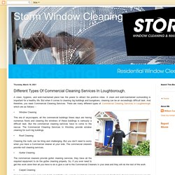 Storm Window Cleaning: Different Types Of Commercial Cleaning Services In Loughborough.