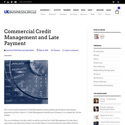 Commercial Credit Management and Late Payment – UK Business Circle