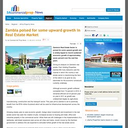 Zambia poised for some upward growth in Real Estate Market - SA Commercial Property News