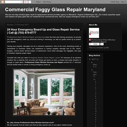 Commercial Foggy Glass Repair Maryland: 24 Hour Emergency Board Up and Glass Repair Service