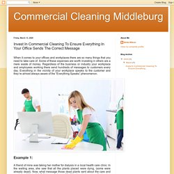 Invest In Commercial Cleaning To Ensure Everything In Your Office Sends The Correct Message