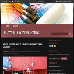Where to Get the Best Commercial Painters in Sydney? - Australia Wide Painters