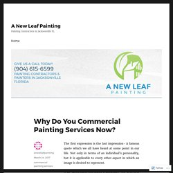 Why Do You Commercial Painting Services Now? – A New Leaf Painting