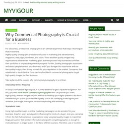 Why Commercial Photography is Crucial for a Business - MYVIGOUR