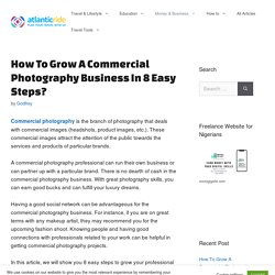 How To Grow A Commercial Photography Business In 8 Easy Steps?