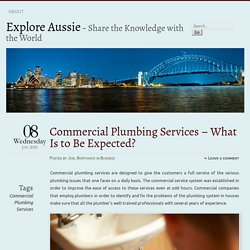 Commercial Plumbing Services – What Is to Be Expected?
