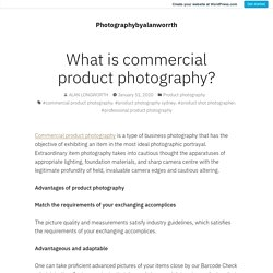 What is commercial product photography? – Photographybyalanworrth