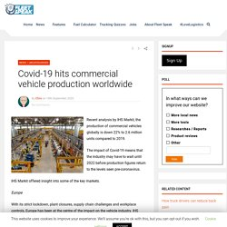 Covid-19 hits commercial vehicle production worldwide - Fleet Speak