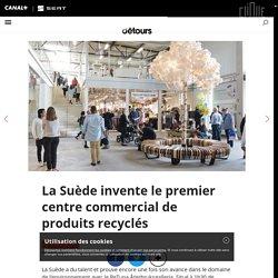 La Suède invente le premier centre commercial de produits recyclés