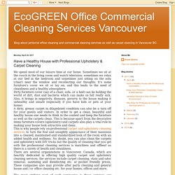 EcoGREEN Office Commercial Cleaning Services Vancouver: Have a Healthy House with Professional Upholstery & Carpet Cleaning