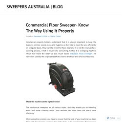 Commercial Floor Sweeper- Know The Way Using It Properly