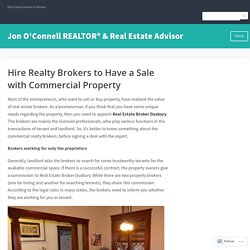 Hire Realty Brokers to Have a Sale with Commercial Property – Jon O'Connell REALTOR® & Real Estate Advisor