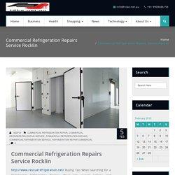 Commercial Refrigeration Repairs Service Rocklin, California