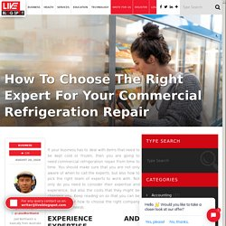 Right Expert For Your Commercial Refrigeration Repair