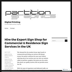 Hire the Expert Sign Shop for Commercial & Residence Sign Services in the UK – Digital Printing