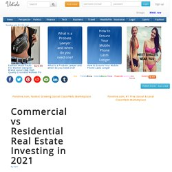 Commercial vs Residential Real Estate Investing in 2021