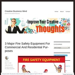 3 Major Fire Safety Equipment For Commercial And Residential Purposes