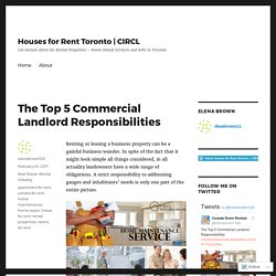 The Top 5 Commercial Landlord Responsibilities – Houses for Rent Toronto