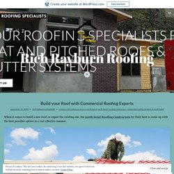 Build your Roof with Commercial Roofing Experts – Rich Rayburn Roofing