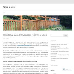 COMMERCIAL SECURITY FENCING FOR PROTECTING A FIRM