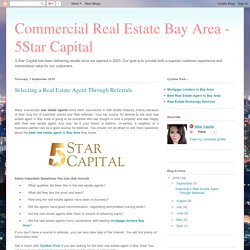 Commercial Real Estate Bay Area - 5Star Capital: Selecting a Real Estate Agent Through Referrals