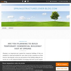 Are you planning to Build a Temporary Commercial Building? Visit at Sprung