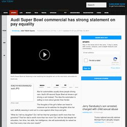 Audi Super Bowl commercial has strong statement on pay equality