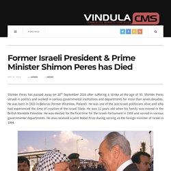 Former Israeli President & Prime Minister Shimon Peres has Died