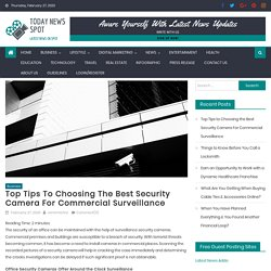 Top Tips to Choosing the Best Security Camera For Commercial Surveillance