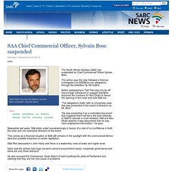 SAA Chief Commercial Officer, Sylvain Bosc suspended:Saturday 21 November 2015