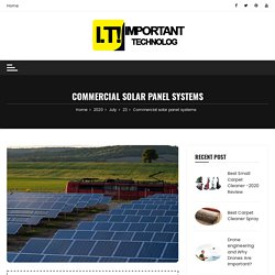 Commercial solar panel systems - Important Technology