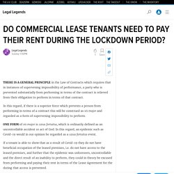 DO COMMERCIAL LEASE TENANTS NEED TO PAY THEIR RENT DURING THE LOCKDOWN PERIOD?
