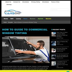 How to Guide to Commercial Window Tinting