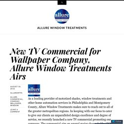 New TV Commercial for Wallpaper Company, Allure Window Treatments Airs