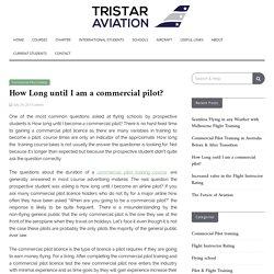 How Long until I am a commercial pilot? - Tristar Avaition