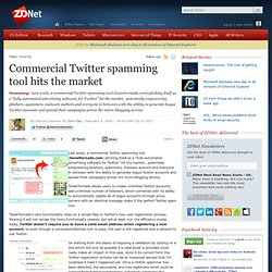 » Commercial Twitter spamming tool hits the market | Zero Day |