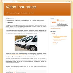 Velox Insurance: Commercial Auto Insurance Plans To Avoid Unexpected Expenses!