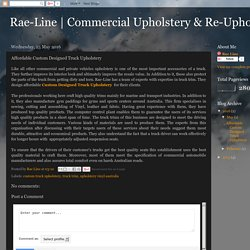 Commercial Upholstery & Re-Upholstery: Affordable Custom Designed Truck Upholstery