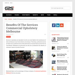 Benefits Of The Services Commercial Upholstery Melbourne