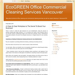 A Clean & Clear Workplace Is The Secret To Boost Your Business!