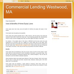 Commercial Lending Westwood, MA : Uses & Benefits of Home Equity Loans